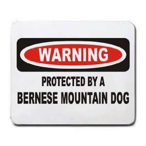 WARNING PROTECTED BY A BERNESE MOUNTAIN DOG Mousepad