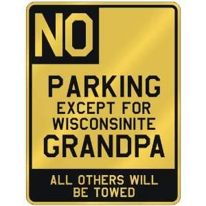 NO  PARKING EXCEPT FOR WISCONSINITE GRANDPA  PARKING