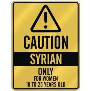 CAUTION  SYRIAN ONLY FOR WOMEN 18 TO 25 YEARS OLD  PARKING SIGN