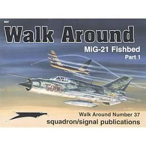 SQUADRON PUBLICATIONS MIG 21 FISHBED Walk Around Pt1 Toys