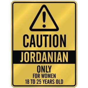 CAUTION  JORDANIAN ONLY FOR WOMEN 18 TO 25 YEARS OLD  PARKING SIGN