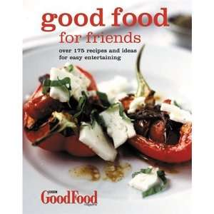 Over 175 Recipes and Ideas for Easy Entertaining (Good Food Magazine