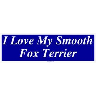 I Love My Smooth Fox Terrier Large Bumper Sticker