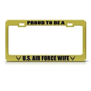 Proud To Be Air Force Wife Metal Military license plate