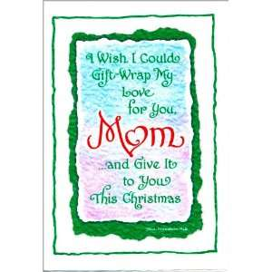 Christmas I Wish I Could Gift Wrap My Love Mom