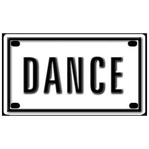 Dance 2 1/4 X 4 Aluminum Die cut Sign Arts, Crafts