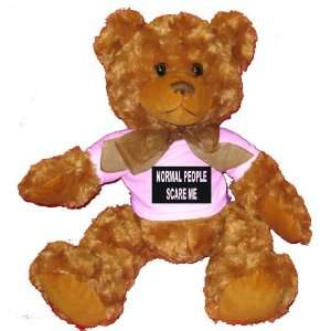 NORMAL PEOPLE SCARE ME Plush Teddy Bear with WHITE T Shirt  Toys